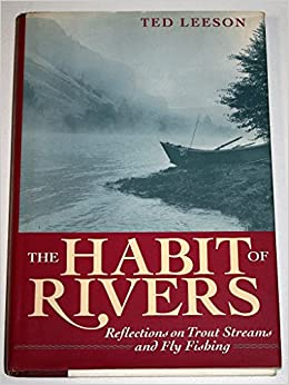 Book The Habit of Rivers: Reflections on Trout Streams and Fly Fishing