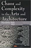 Chaos and Complexity in Arts and Architecture, , 1600212328
