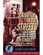 Slaughter in the Streets: When Boston Became Boxing's Murder Capital