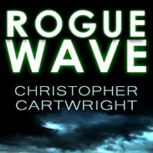 Rogue Wave: Sam Reilly, Book 4 Audiobook by Christopher Cartwright Narrated by David Gilmore
