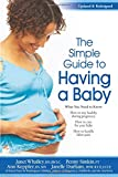 The Simple Guide to Having a Baby, Janet Whalley and Penny Simkin, 1451629915