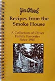 img - for Jim Oliver's Recipes from the Smoke House: A Collection of Oliver Family Favorites Since 1940 book / textbook / text book