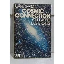 Cosmic connection ou appel des étoiles