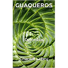 GUAQUEROS: (Colombie) (French Edition)