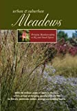 Urban & Suburban Meadows - Bringing Meadowscaping To Big and Small Spaces