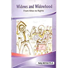 WIDOWS AND WIDOWHOOD: From Rites to Rights