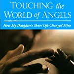 Touching the World of Angels: How My Daughter's Short Life Changed Mine | Seth Clyman