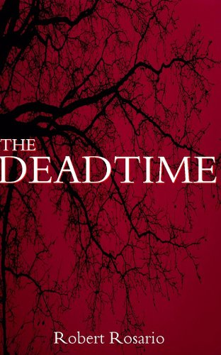 Book: The Deadtime (The Deadtime Series) by Robert Rosario