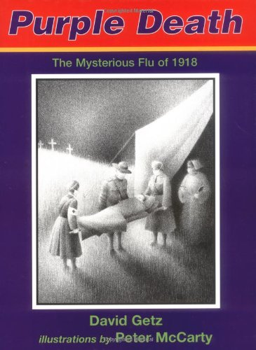 Purple Death : The Mysterious Flu of 1918