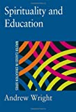 Spirituality and Education, Wright, Andrew, 075070909X