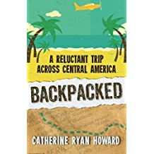Backpacked: A Reluctant Trip Across Central America