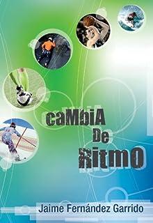 Cambia de ritmo (Spanish Edition)