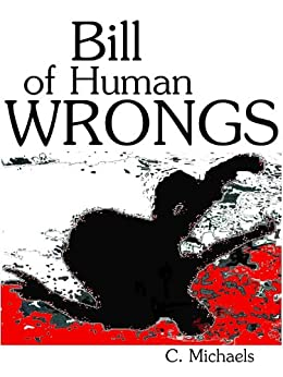 Bill of Human Wrongs by [Michaels, C.]