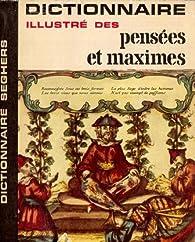 Dictionnaire illustré Des Pensées et Maximes par Editions Seghers