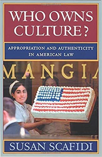 Who Owns Culture?: Appropriation and Authenticity in American Law (Rutgers Series: The Public Life of the Arts) by Susan Scafidi (2005-06-08)