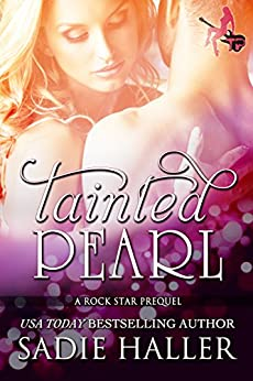 Tainted Pearl: A Rock Star Prequel by [Haller, Sadie]