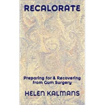 RECALORATE: Preparing for and Recovering from Gum Surgery