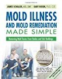 Discount Black & White edition with over 100 practical images, 30 in full-color; a top physician and master builder team up to clearly help you recover from indoor mold exposure. If you can find a smarter and clearer book on mold, buy it! Drs. Sc...