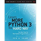 Learn More Python 3 the Hard Way: The Next Step for New Python Programmers