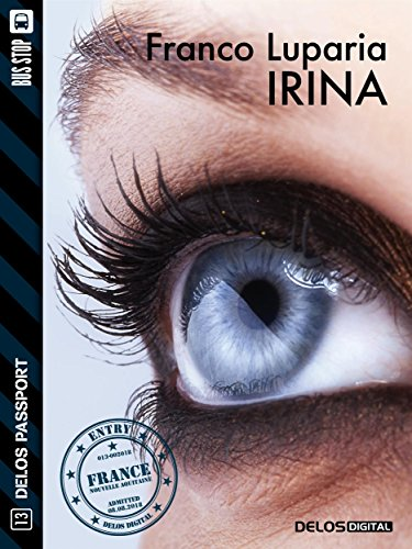 Irina (Delos Passport) (Italian Edition) by [Franco Luparia]
