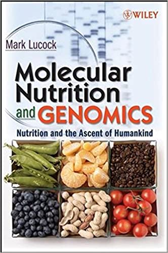 Molecular Nutrition and Genomics, Nutrition and the Ascent of Humankind - M. Lucock [PDF]