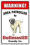 Warning Area Patrolled By Bullmastiff 8