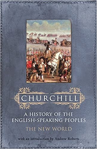 The New World (History of the English Speaking Peoples) (Vol 2) by Sir Winston S. Churchill (2002-11-14)