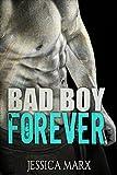 bad boy forever a steamy bad boy romance