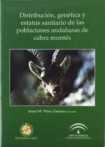 Descargar Libro Distribución, Genética Y Estatus Sanitario De Las Poblaciones Andaluzas De Cabra Montés Jesús María Pérez Jiménez