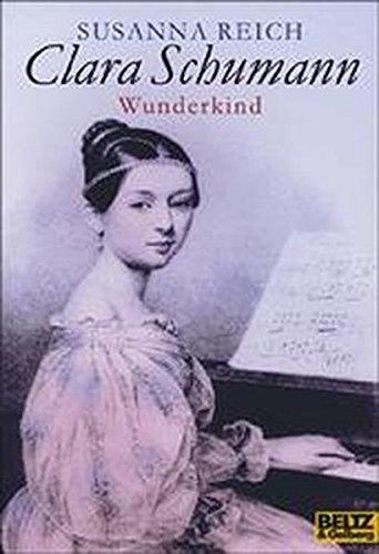 Clara Schumann: Wunderkind. Eine Biographie für Kinder (Gulliver)