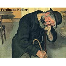 207 Color Paintings of Ferdinand Hodler - Swiss Painter (March 14, 1853 - May 19, 1918)