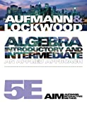 Bundle: Algebra: Introductory and Intermediate: an Applied Approadh, 5th + Enhanced WebAssign Homework with EBook Access Card for One Term Math and Science : Algebra: Introductory and Intermediate: an Applied Approadh, 5th + Enhanced WebAssign Homework with EBook Access Card for One Term Math and Science, Lockwood and Aufmann, Richard N., 1111116598