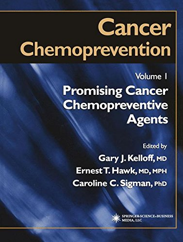 Cancer Chemoprevention: Volume 1: Promising Cancer Chemopreventive Agents (Cancer Drug Discovery and Development) Gary J. Kelloff