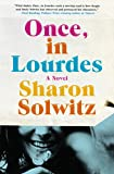 Once, in Lourdes: A Novel