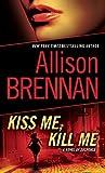 Kiss Me, Kill Me: A Novel of Suspense (Lucy Kincaid Novels Book 2)