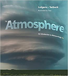 The atmosphere an introduction to meteorology 13th edition the atmosphere an introduction to meteorology 13th edition frederick k lutgens edward j tarbuck dennis g tasa 9780321984623 books amazon fandeluxe Gallery