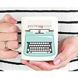 You're My Type Typewriter Mug, Valentines Gift, Anniversary