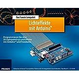 Das Franzis Lernpaket Lichteffekte mit Arduino™: Programmieren Sie über  25 Lightpaintings und Effekte mit Arduino™ und Freeduino (Elektronik Lernpaket)