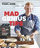 img - for Mad Genius Tips: Over 90 Expert Hacks and 100 Delicious Recipes book / textbook / text book