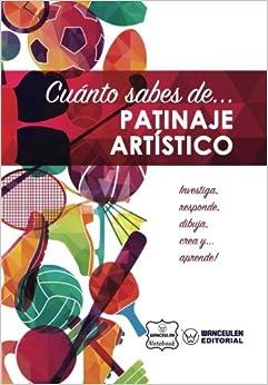 Book's Cover of Cuánto sabes de... Patinaje Artístico (Español) Tapa blanda – 4 diciembre 2017