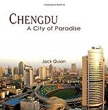 Chengdu A City of Paradise, Jack Quian, 1425975909