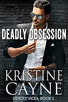 Deadly Obsession (Deadly Vices Book 1) by [Cayne, Kristine]