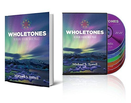 Wholetones: The Healing Frequency Music Project - Book and CD Set by Wholetones