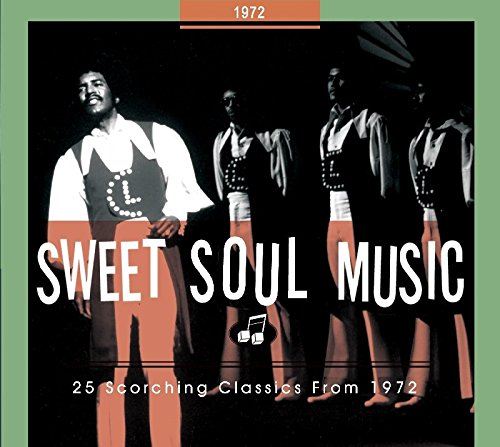 (Sweet Soul Music: 25 Scorching Classics From 1972)