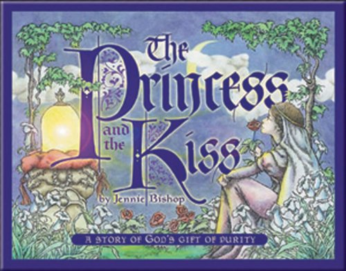 The Princess and the Kiss: A Story of God's Gift of Purity (For Kids Stories Princess)