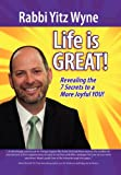 Life Is Great!, Rabbi Yitz Wyne, 1456869442