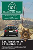 Search : 101 Road Patrol Tales: Memoirs of a Chippie of the California Highway Patrol