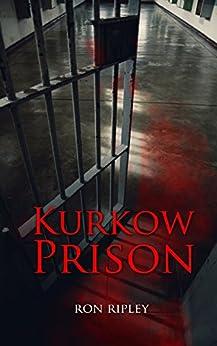Kurkow Prison (Berkley Street Series Book 5) by [Ripley, Ron]