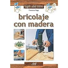 Bricolaje con madera (Spanish Edition)