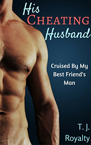 His Cheating Husband: Cruised By My Best Friend's Man (Gay Bathhouse Encounters Book 1)